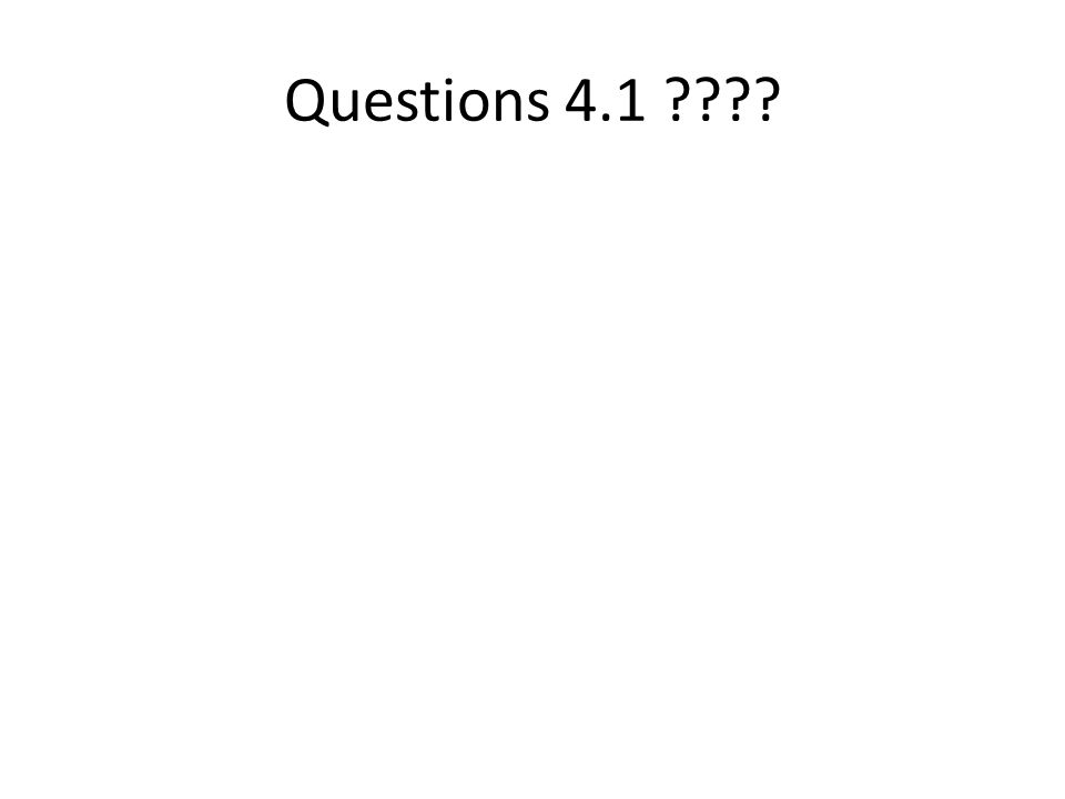 Questions 4.1