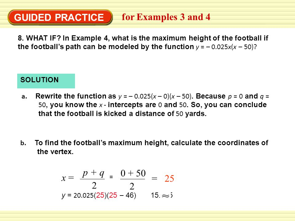 GUIDED PRACTICE for Examples 3 and 4 p + q 0 + 50 x = = 25 2