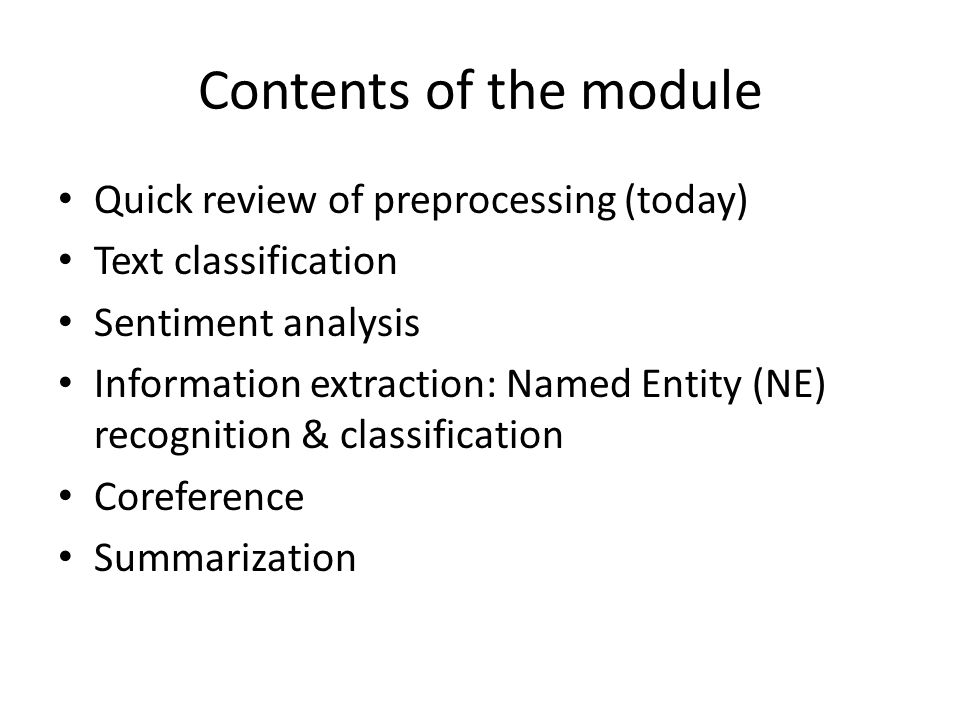 Contents of the module Quick review of preprocessing (today)