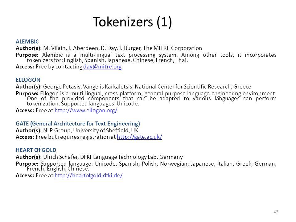 Tokenizers (1) ALEMBIC. Author(s): M. Vilain, J. Aberdeen, D. Day, J. Burger, The MITRE Corporation.