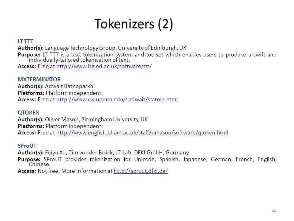 Tokenizers (2) LT TTT. Author(s): Language Technology Group, University of Edinburgh, UK.