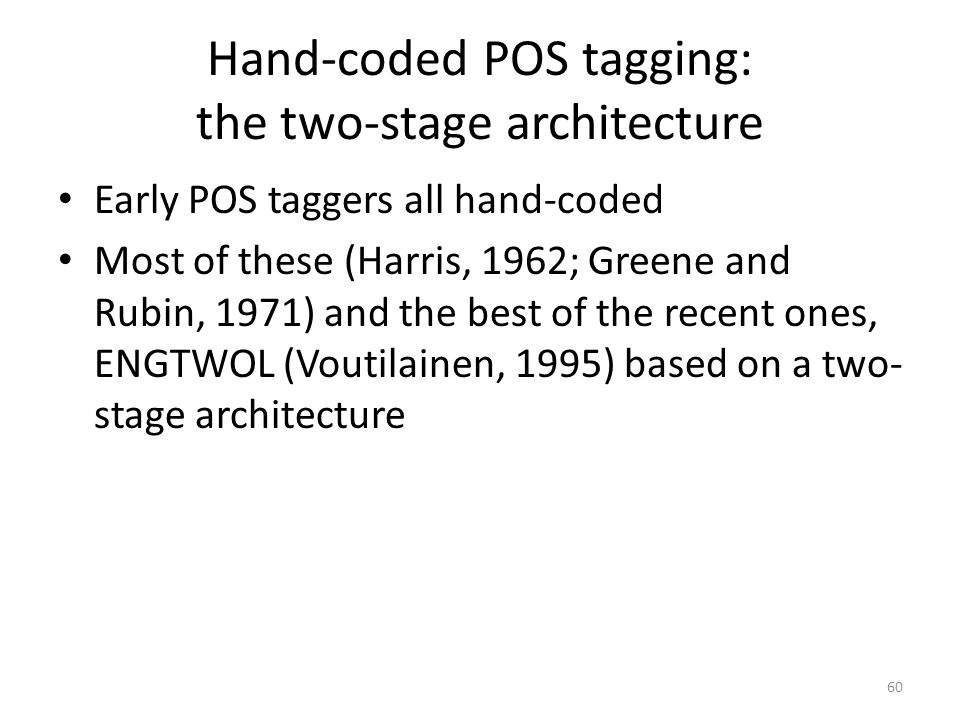 Hand-coded POS tagging: the two-stage architecture