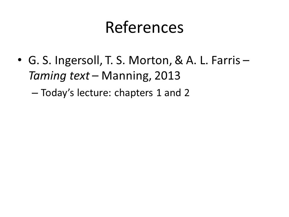 References G. S. Ingersoll, T. S. Morton, & A.