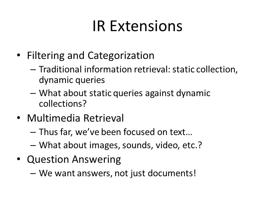 IR Extensions Filtering and Categorization Multimedia Retrieval