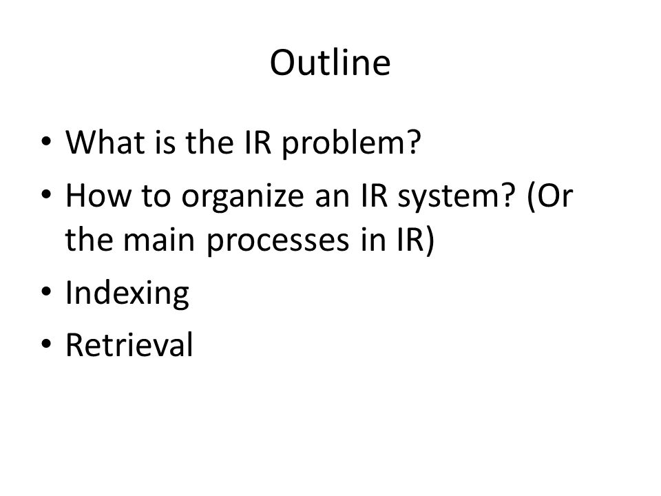 Outline What is the IR problem