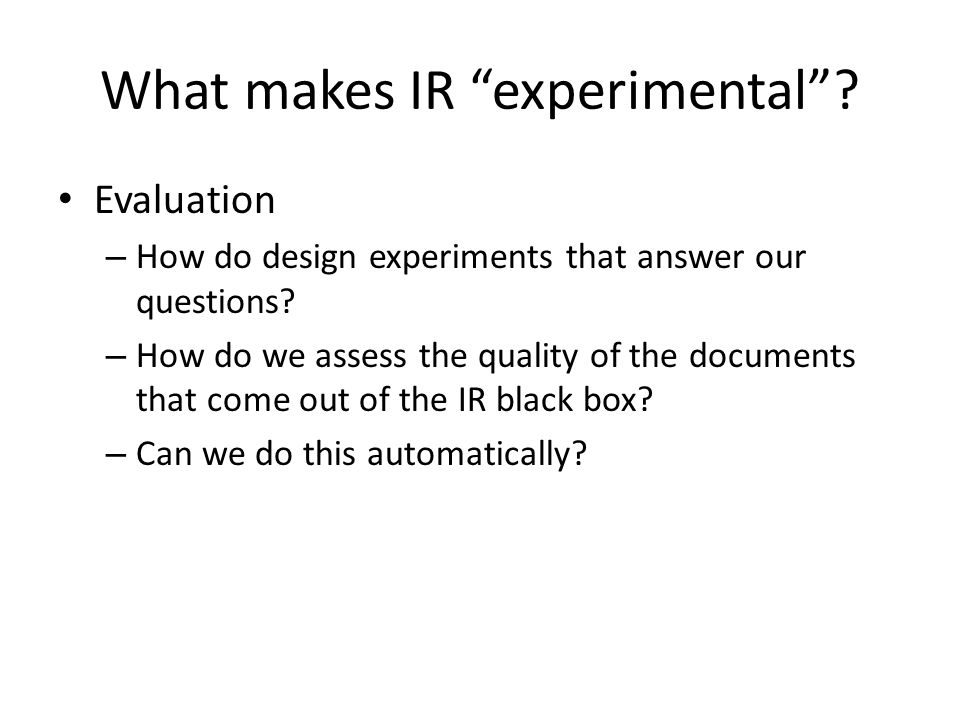 What makes IR experimental