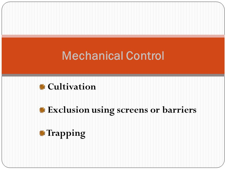 Cultivation Exclusion using screens or barriers Trapping