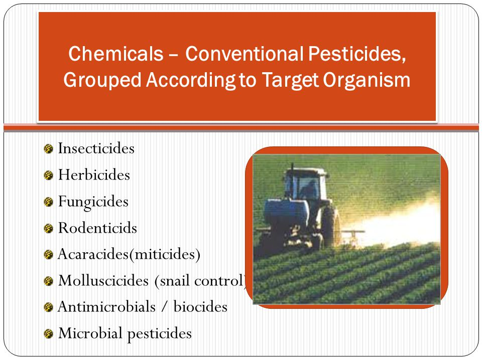 Chemicals – Conventional Pesticides, Grouped According to Target Organism
