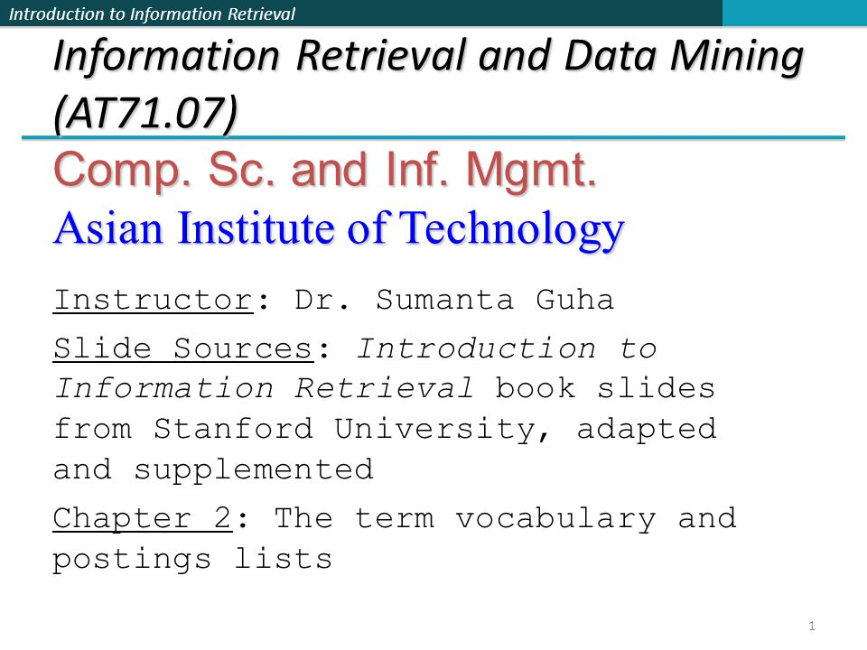 Information Retrieval and Data Mining (AT71. 07) Comp. Sc. and Inf