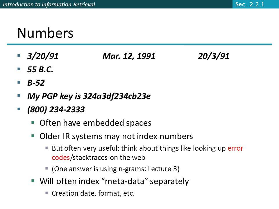 Sec. 2.2.1 Numbers. 3/20/91 Mar. 12, 1991 20/3/91. 55 B.C. B-52. My PGP key is 324a3df234cb23e.