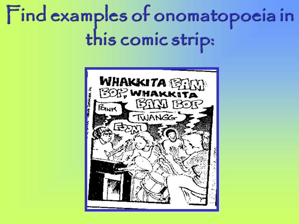 Find examples of onomatopoeia in this comic strip: