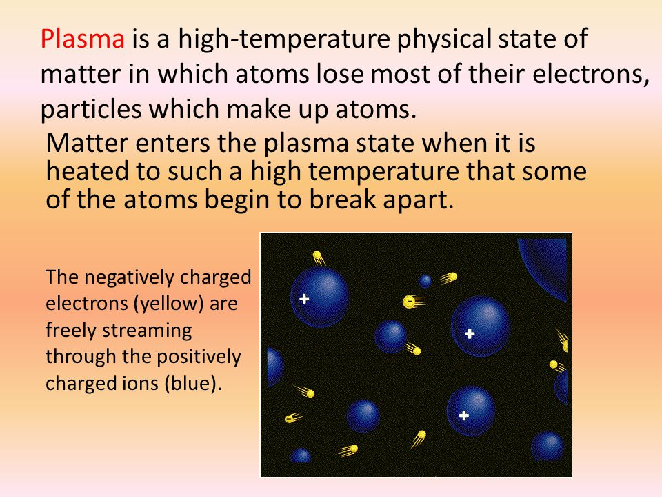 Plasma is a high-temperature physical state of