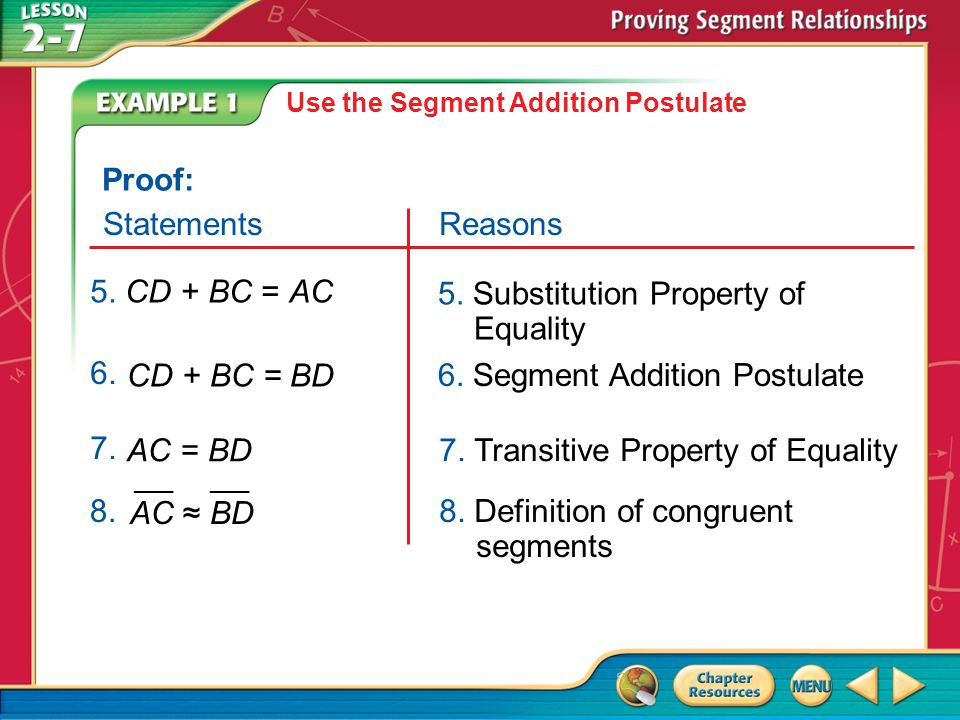 5. Substitution Property of Equality 5. CD + BC = AC