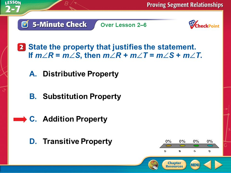 State the property that justifies the statement