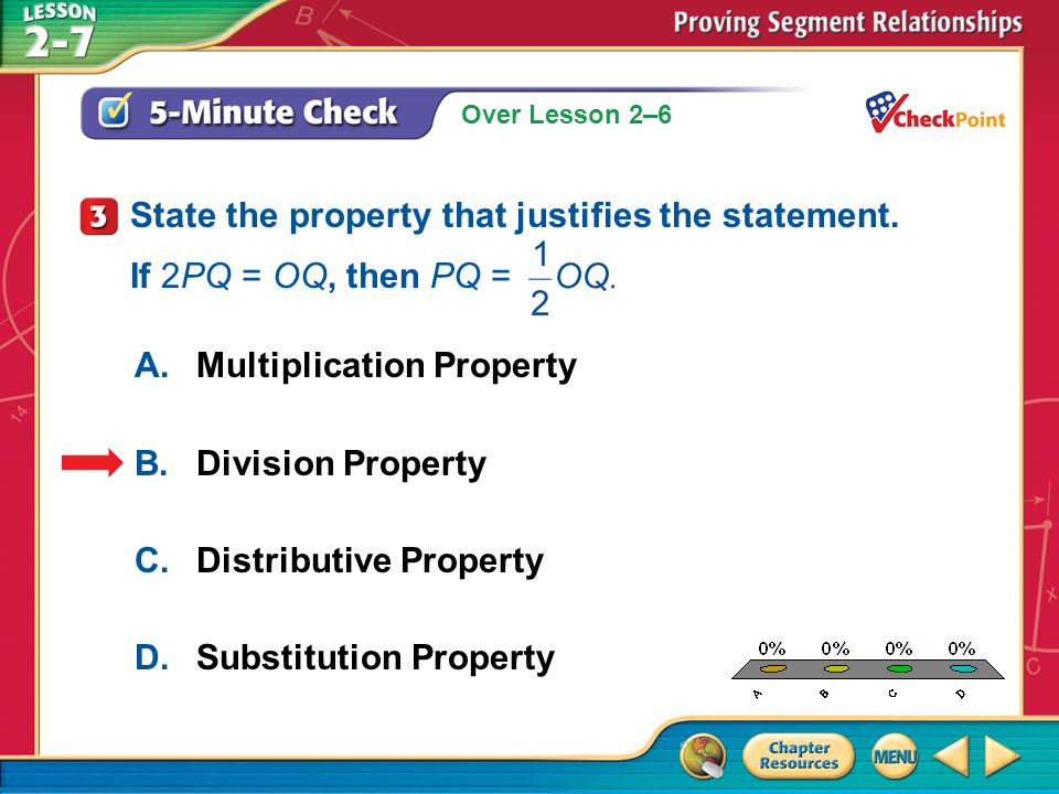 State the property that justifies the statement. If 2PQ = OQ, then PQ =