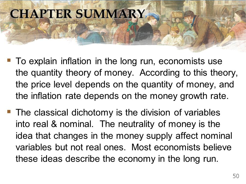 CHAPTER SUMMARY The inflation tax is the loss in the real value of people's money holdings when the government causes inflation by printing money.