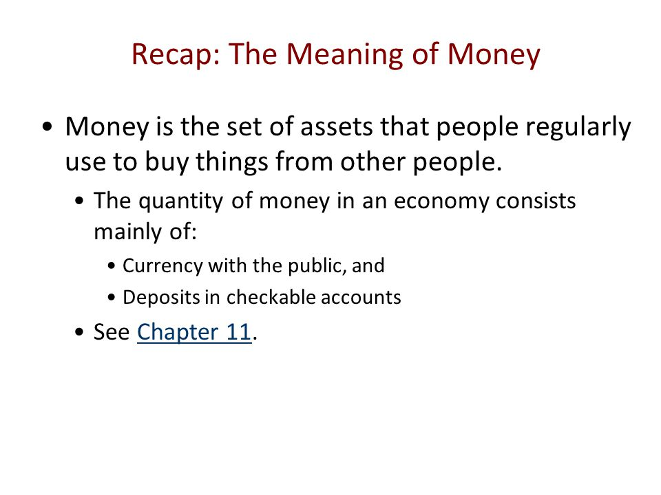 Recap: The Meaning of Money