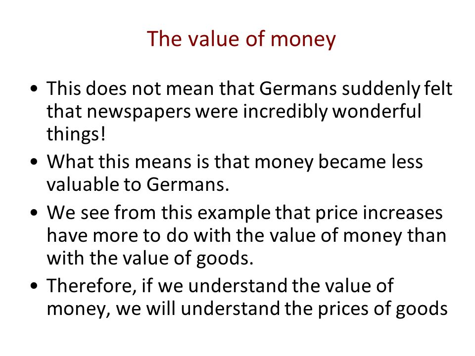 The value of money This does not mean that Germans suddenly felt that newspapers were incredibly wonderful things!