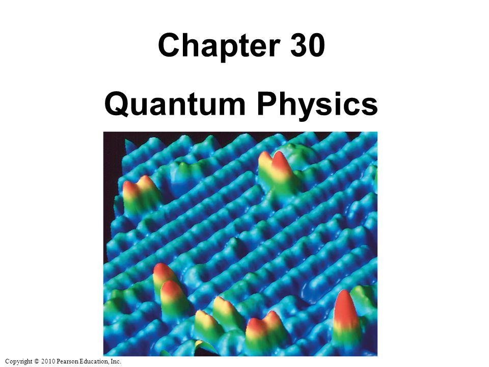 Chapter 30 Quantum Physics
