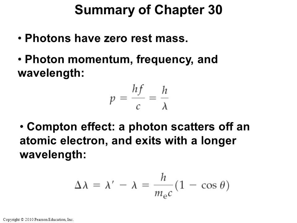 Summary of Chapter 30 Photons have zero rest mass.