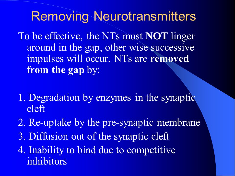 Removing Neurotransmitters