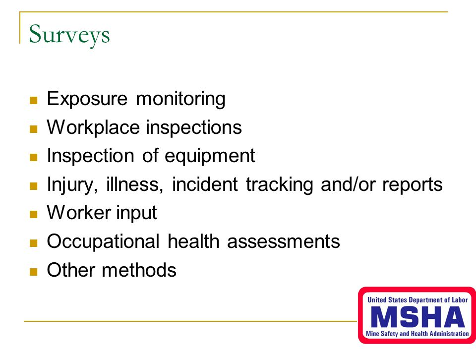 Surveys Exposure monitoring Workplace inspections
