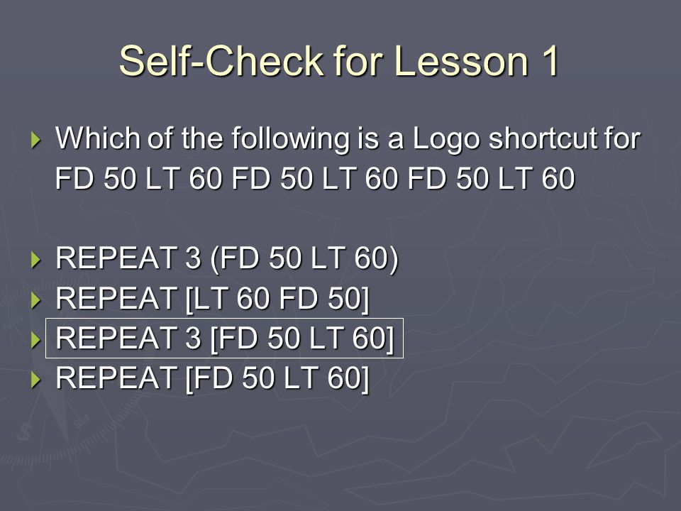 Self-Check for Lesson 1 Which of the following is a Logo shortcut for