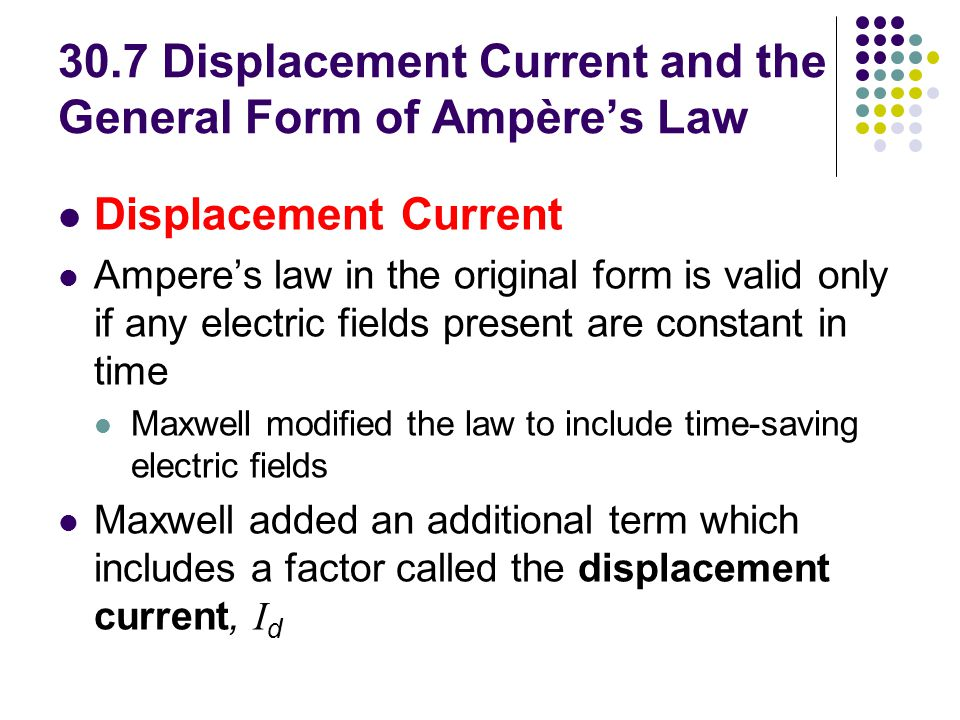 30.7 Displacement Current and the General Form of Ampère's Law