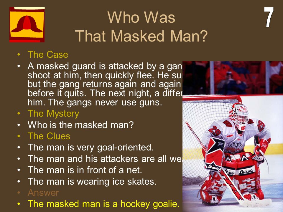 Who Was That Masked Man 7 The Case