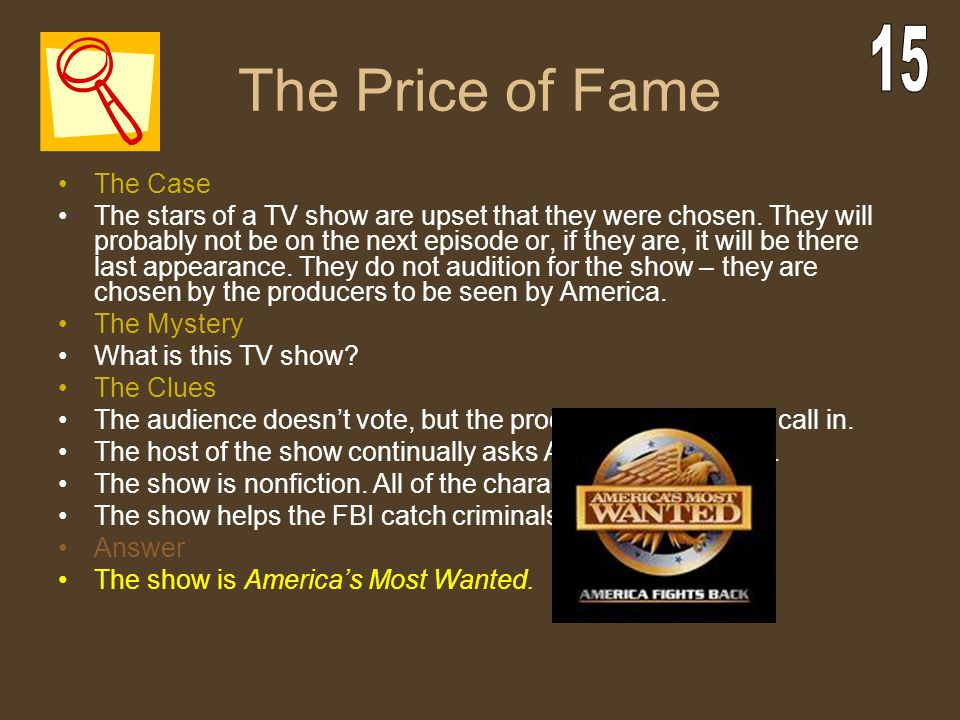 The Price of Fame 15 The Case