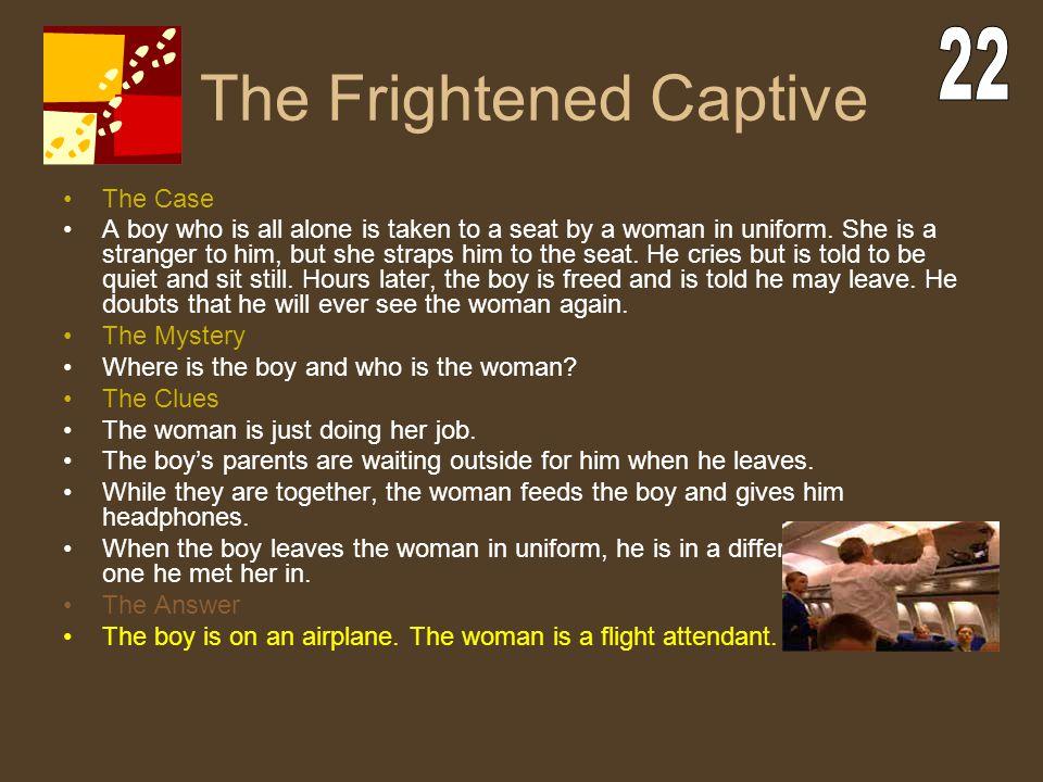 The Frightened Captive