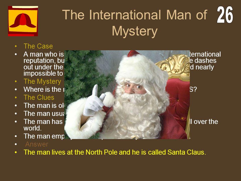 The International Man of Mystery