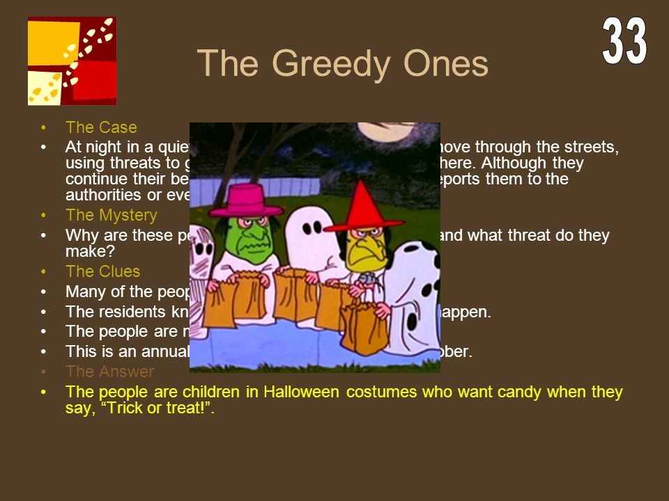 The Greedy Ones 33 The Case