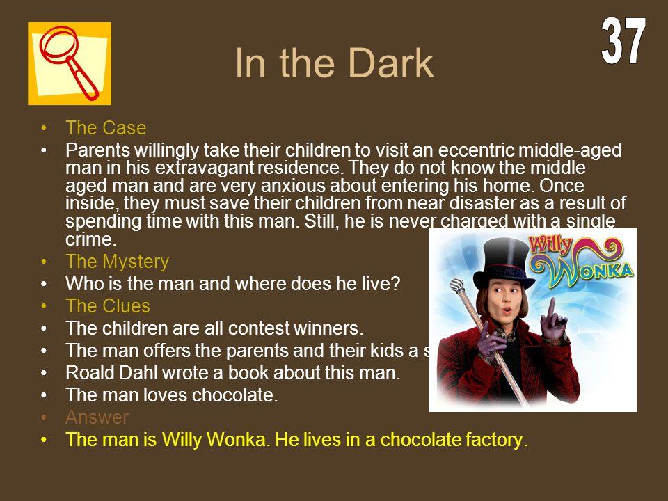 In the Dark 37. The Case.