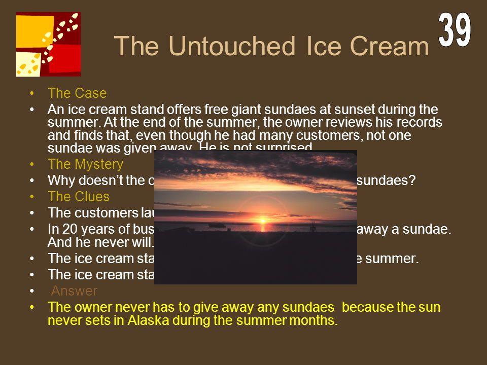The Untouched Ice Cream