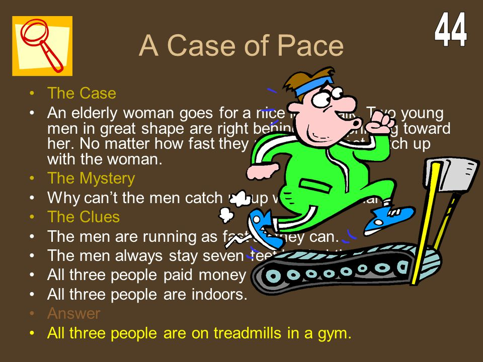 A Case of Pace 44. The Case.