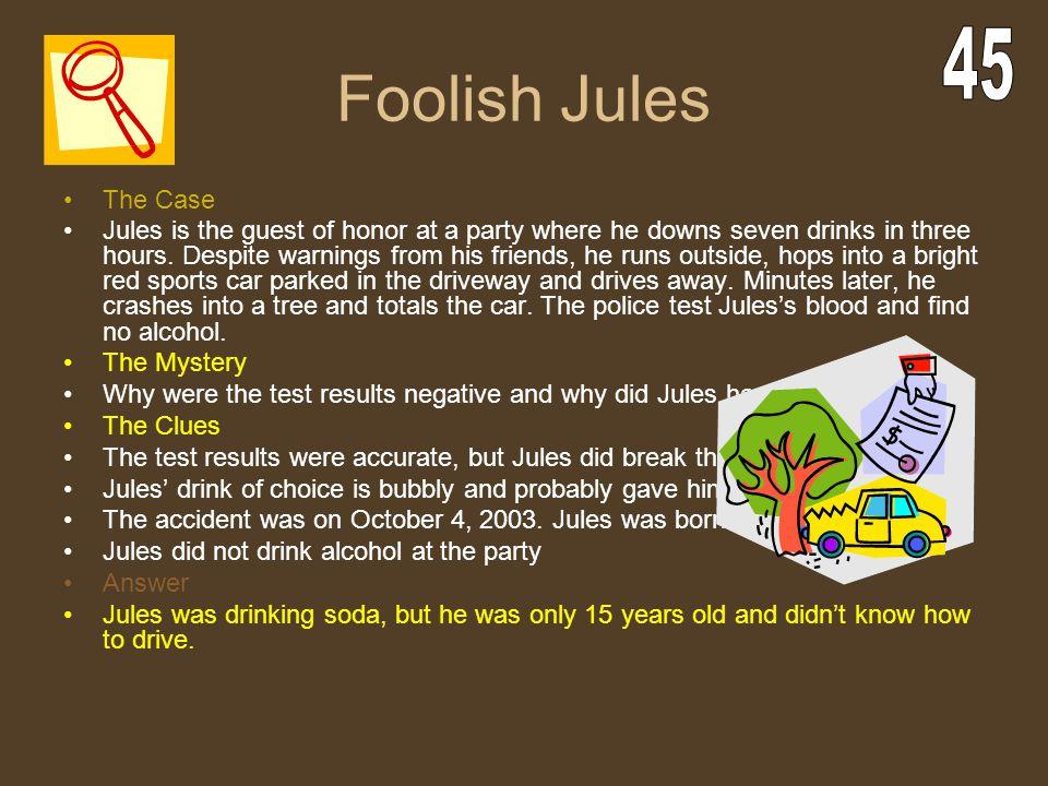 Foolish Jules 45. The Case.