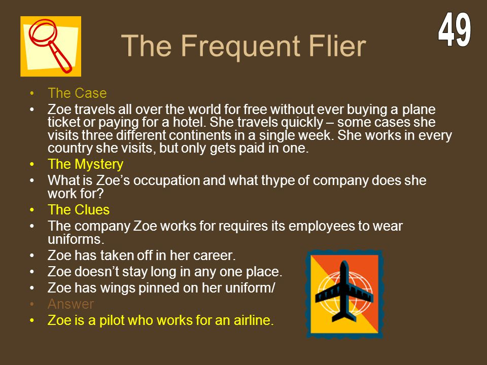 The Frequent Flier 49 The Case