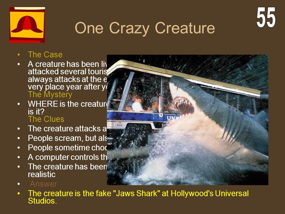 One Crazy Creature 55 The Case