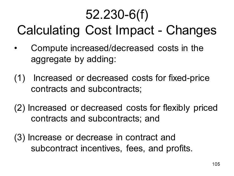 52.230-6(f) Calculating Cost Impact - Changes