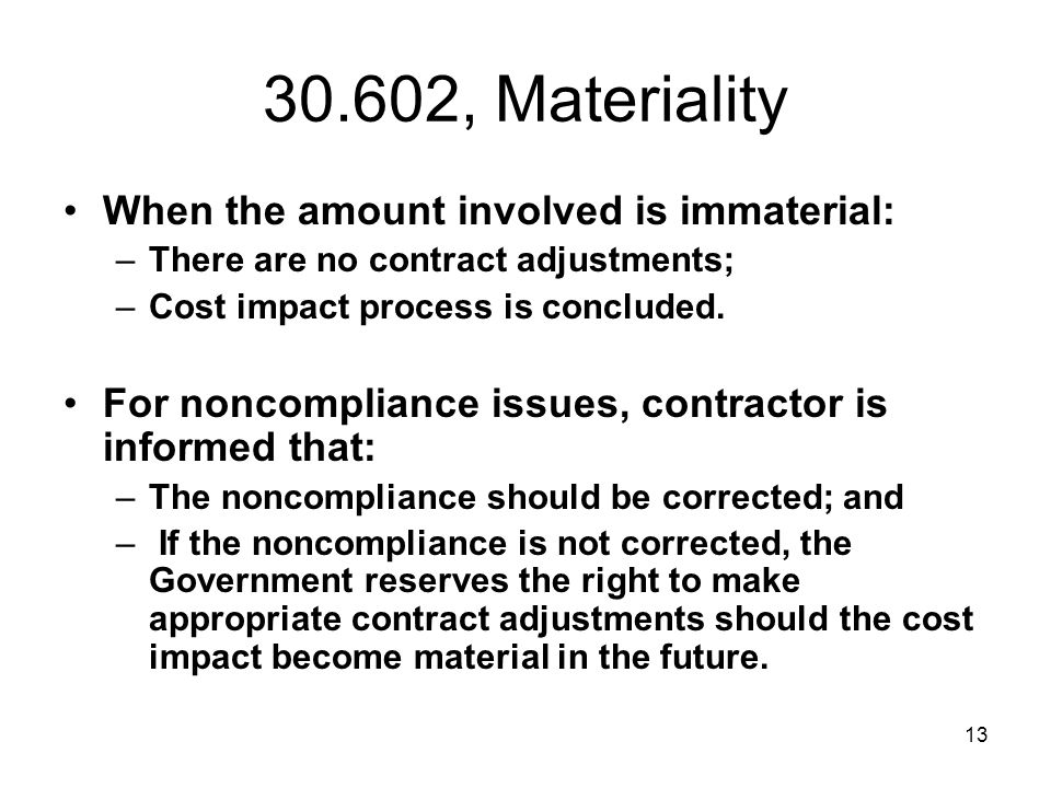 30.602, Materiality When the amount involved is immaterial:
