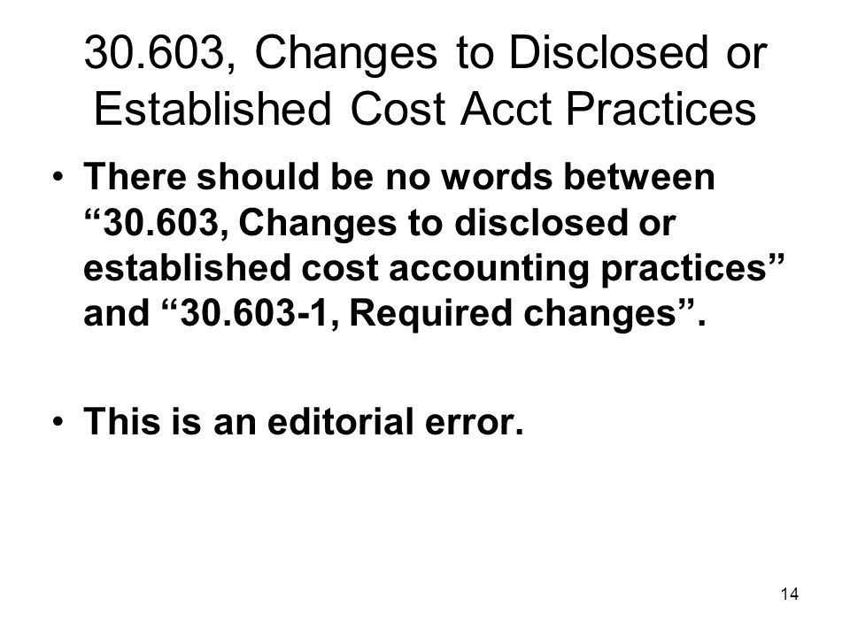 30.603, Changes to Disclosed or Established Cost Acct Practices