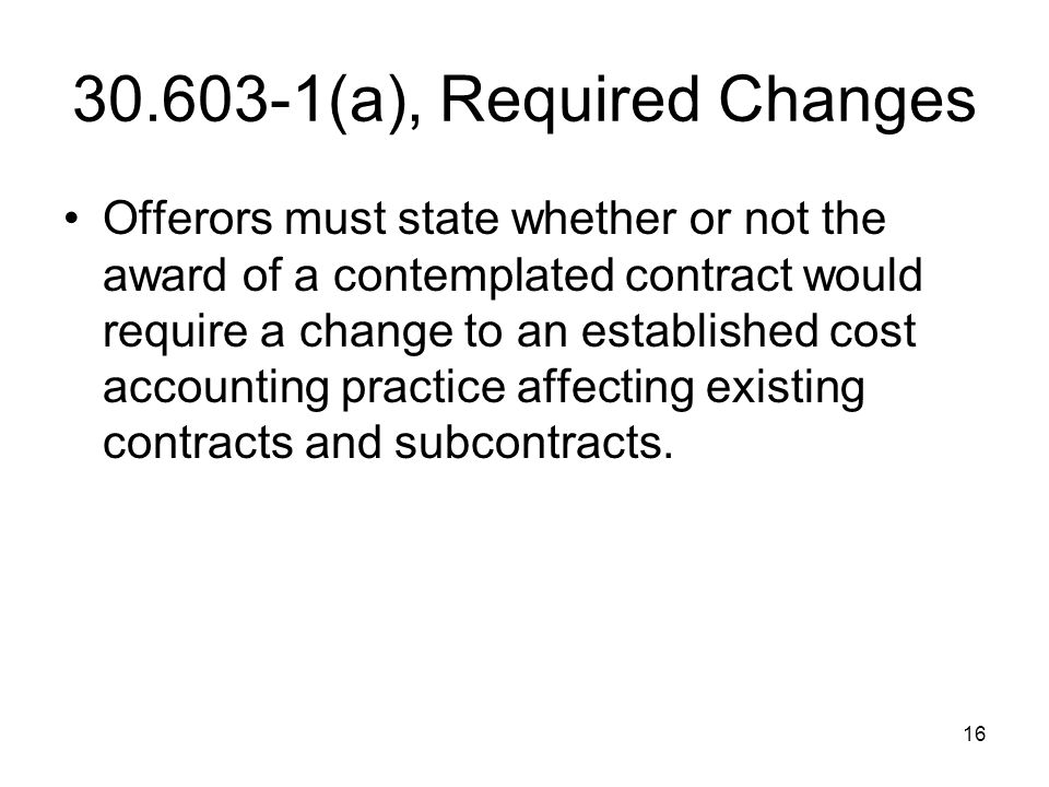 30.603-1(a), Required Changes