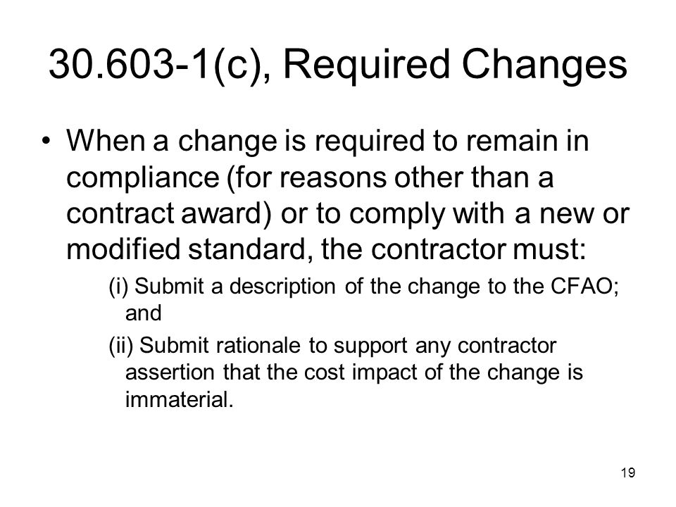 30.603-1(c), Required Changes