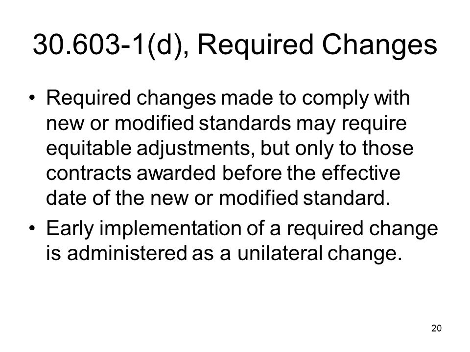 30.603-1(d), Required Changes