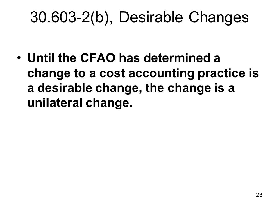 30.603-2(b), Desirable Changes