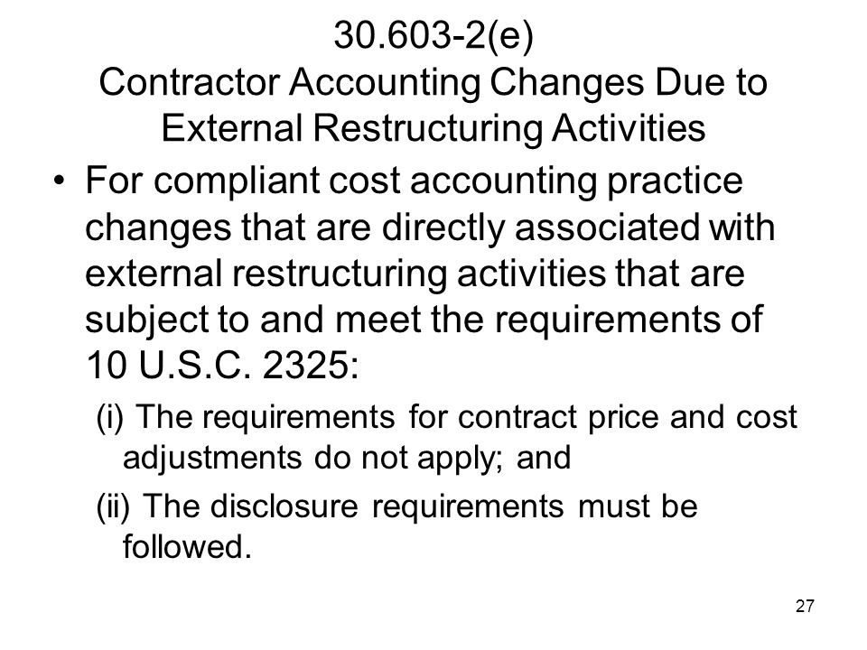 30.603-2(e) Contractor Accounting Changes Due to External Restructuring Activities