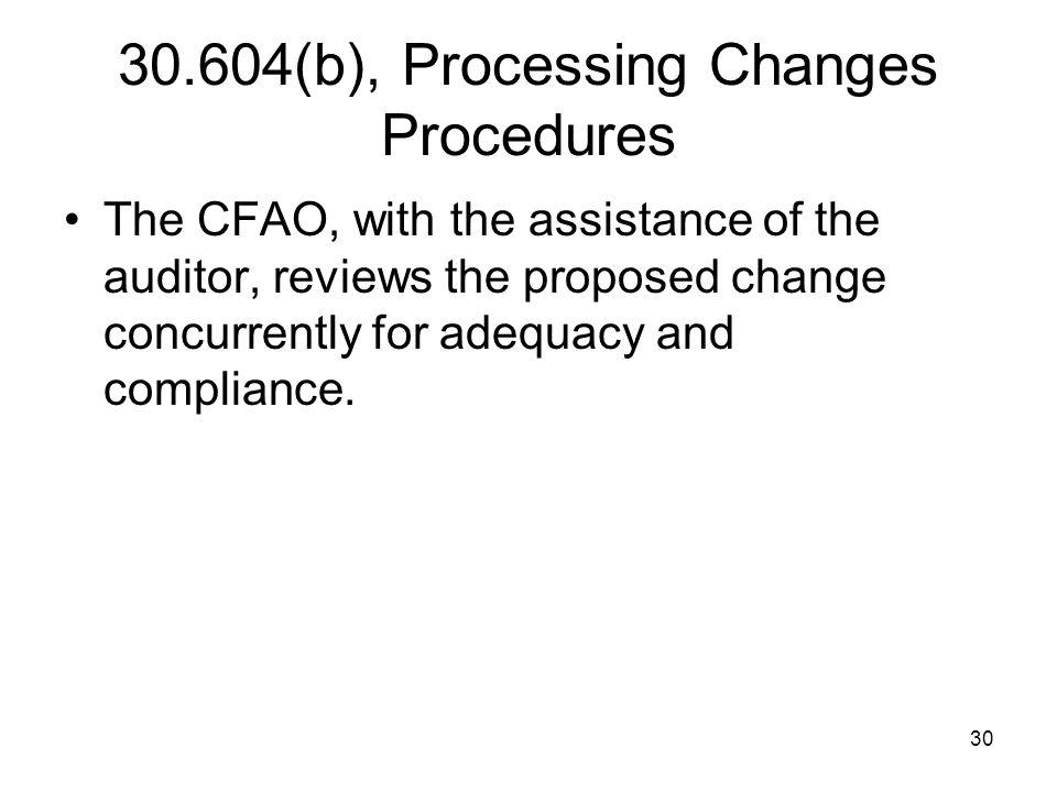 30.604(b), Processing Changes Procedures