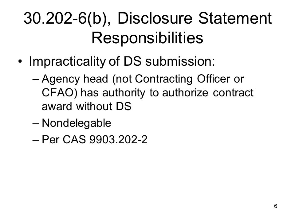 30.202-6(b), Disclosure Statement Responsibilities