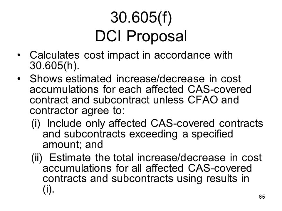 30.605(f) DCI Proposal Calculates cost impact in accordance with 30.605(h).
